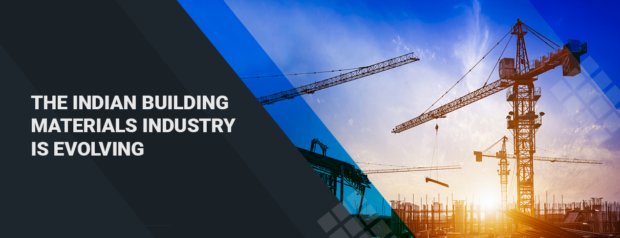The Indian building materials industry is evolving